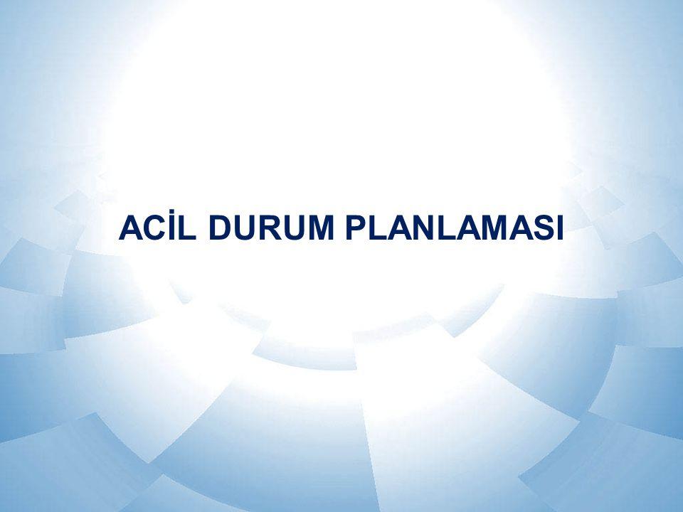 ACİL DURUM PLANLAMASI