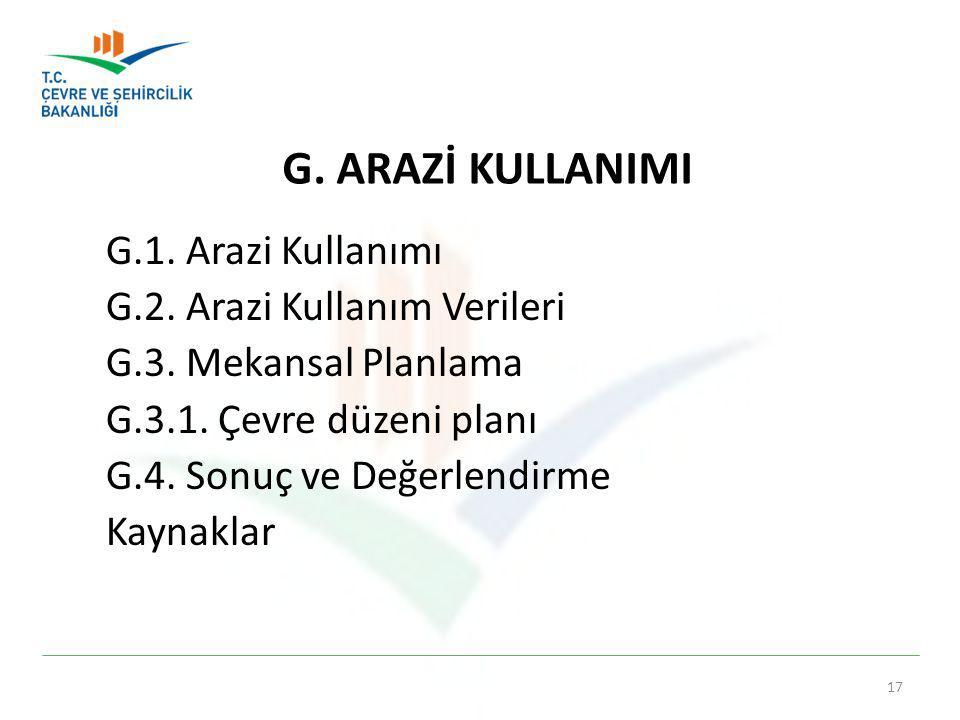 G.ARAZİ KULLANIMI G.1. Arazi Kullanımı G.2. Arazi Kullanım Verileri G.3.