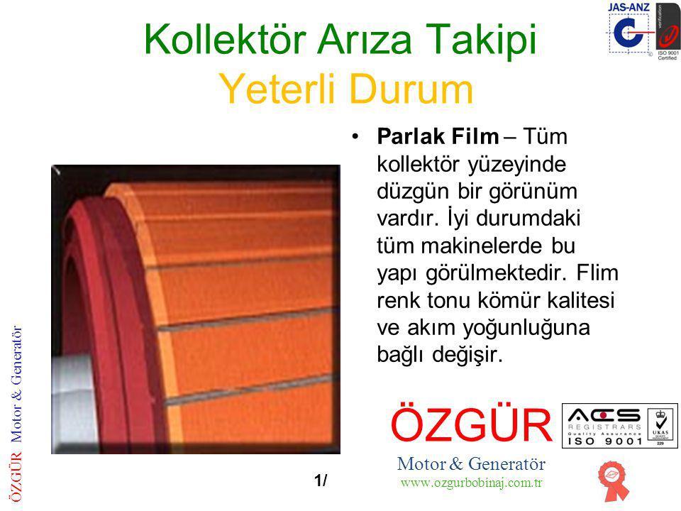 Kollektör Arıza Takipi Yeterli Durum Parlak Film – Tüm kollektör yüzeyinde düzgün bir görünüm vardır.