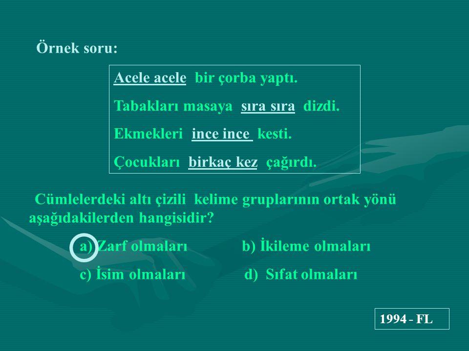 Örnek soru: ''Az'' kelimesinin çeşidi hangi cümlede diğerlerinden farklıdır.