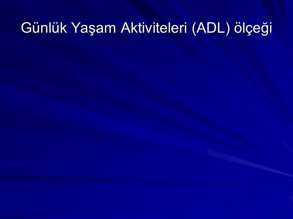 Günlük Yaşam Aktiviteleri (ADL) ölçeği
