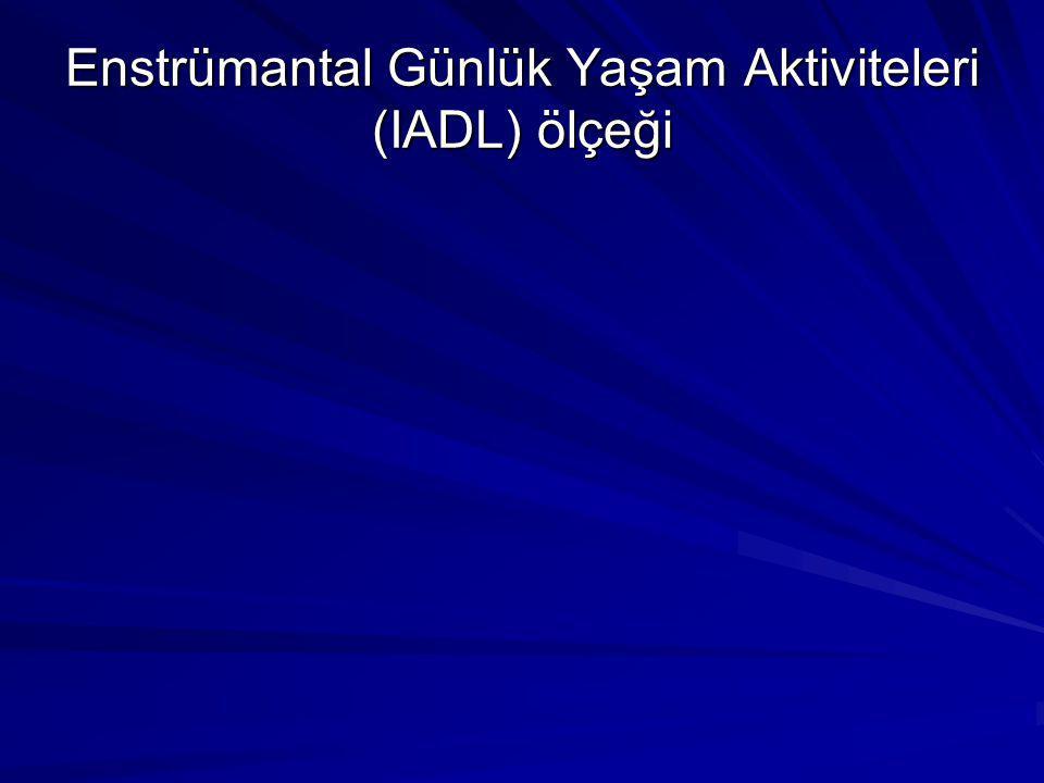 Enstrümantal Günlük Yaşam Aktiviteleri (IADL) ölçeği
