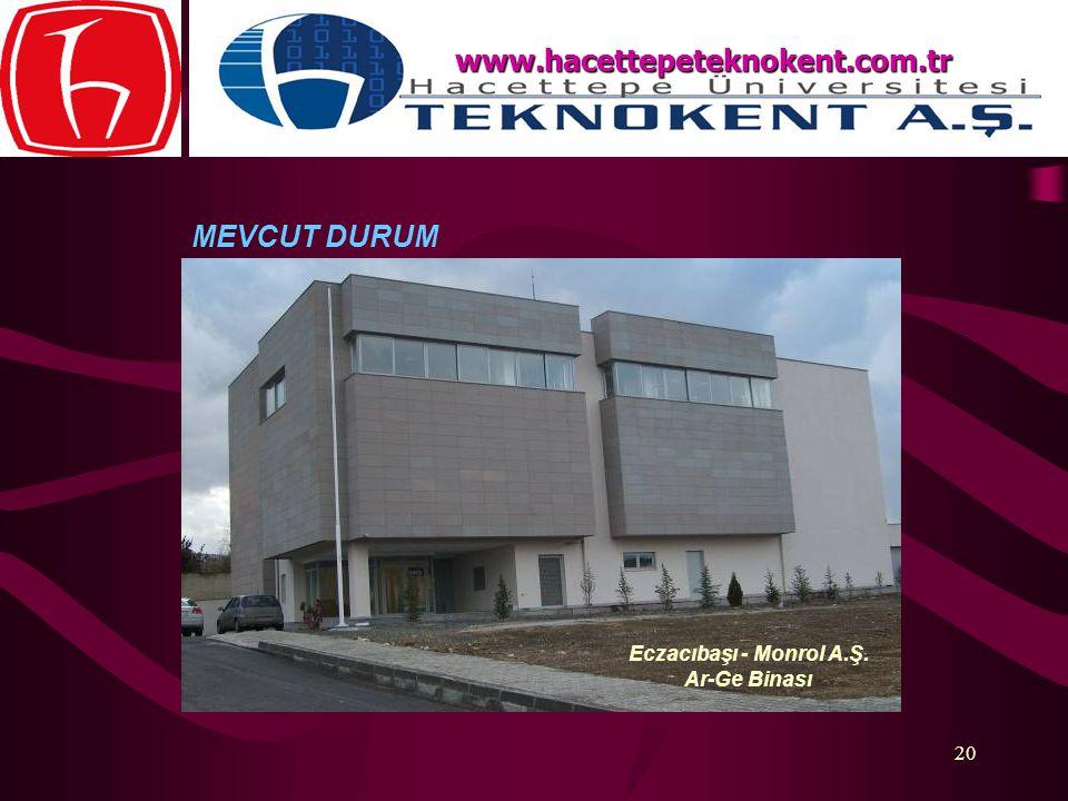 20 MEVCUT DURUM www.hacettepeteknokent.com.tr Eczacıbaşı - Monrol A.Ş. Ar-Ge Binası www.hacettepeteknokent.com.tr