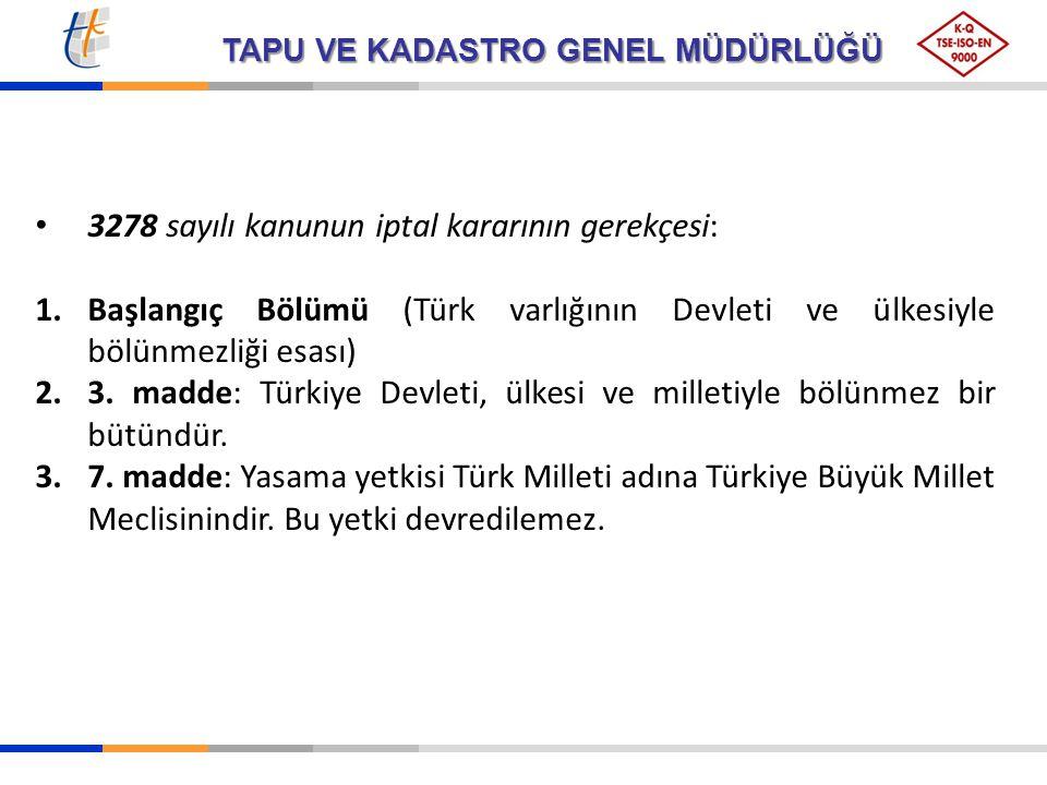 TAPU VE KADASTRO GENEL MÜDÜRLÜĞÜ 3278 sayılı kanunun iptal kararının gerekçesi: 1.Başlangıç Bölümü (Türk varlığının Devleti ve ülkesiyle bölünmezliği