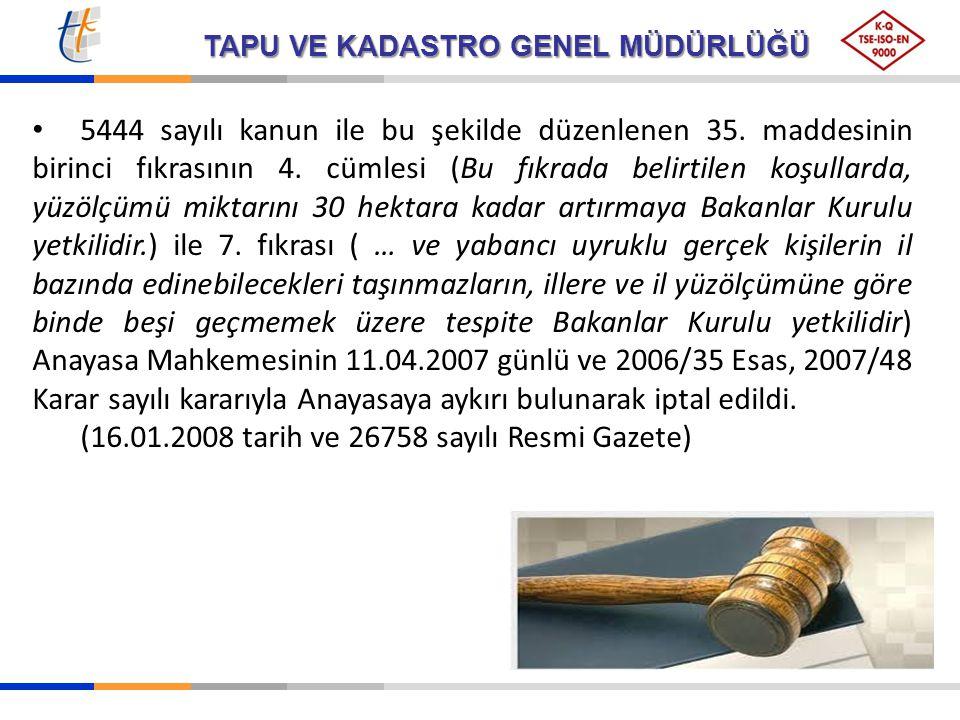 TAPU VE KADASTRO GENEL MÜDÜRLÜĞÜ 5444 sayılı kanun ile bu şekilde düzenlenen 35. maddesinin birinci fıkrasının 4. cümlesi (Bu fıkrada belirtilen koşul