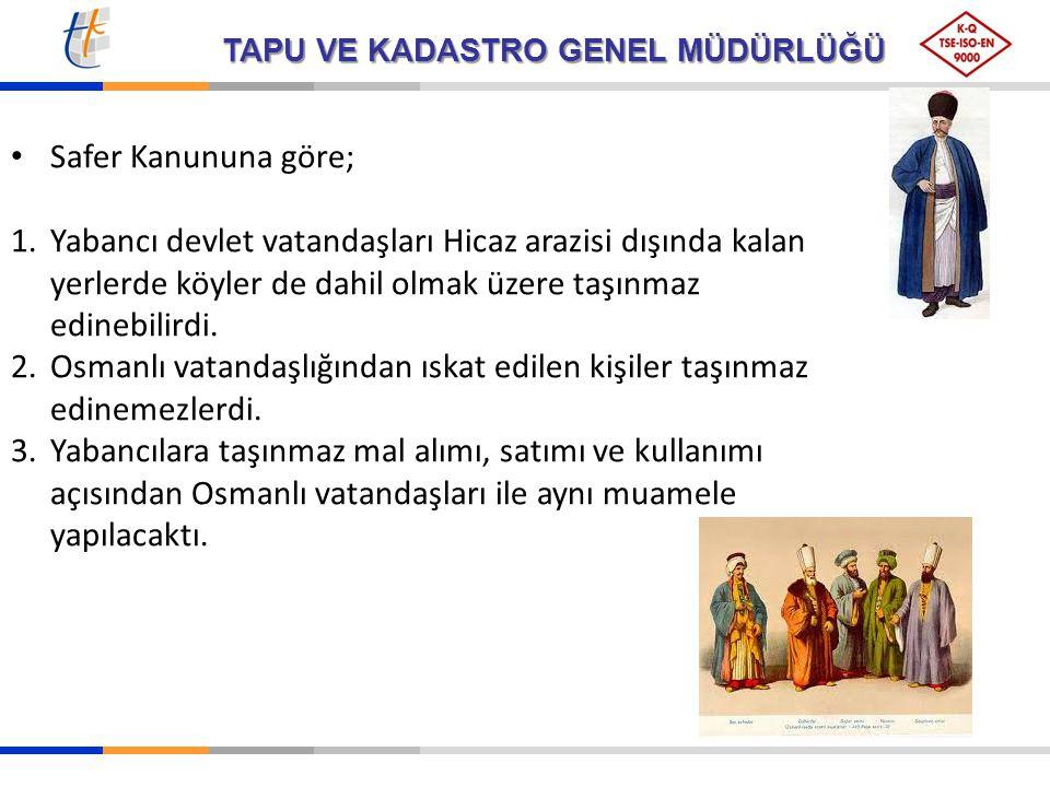 TAPU VE KADASTRO GENEL MÜDÜRLÜĞÜ 4.Taşınmaz ile ilgili davalar Osmanlı mahkemelerinde görülecekti.