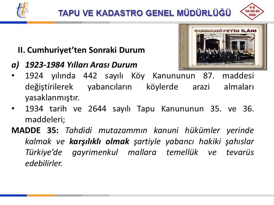 TAPU VE KADASTRO GENEL MÜDÜRLÜĞÜ II. Cumhuriyet'ten Sonraki Durum a)1923-1984 Yılları Arası Durum 1924 yılında 442 sayılı Köy Kanununun 87. maddesi de