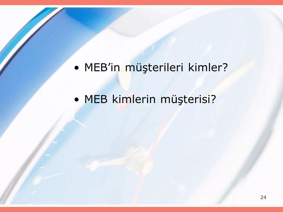 24 MEB'in müşterileri kimler? MEB kimlerin müşterisi?