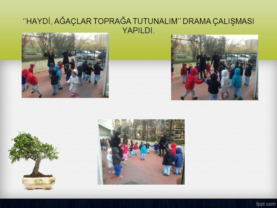 ''HAYDİ, AĞAÇLAR TOPRAĞA TUTUNALIM'' DRAMA ÇALIŞMASI YAPILDI.