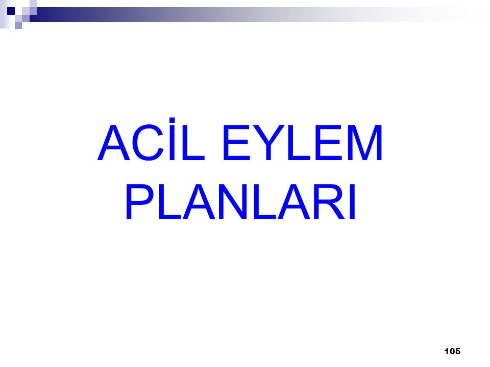105 ACİL EYLEM PLANLARI