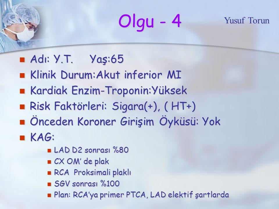 Olgu - 4 Adı: Y.T.Yaş:65 Adı: Y.T.