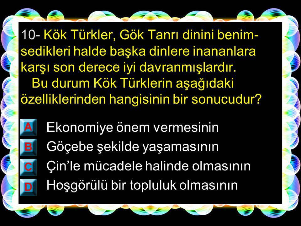 9- Şamanizm, Gök-Tanrı inancı, Budizm ve Maniheizm dinlerini benimseyen Türk devleti aşağıdakilerden hangidir.
