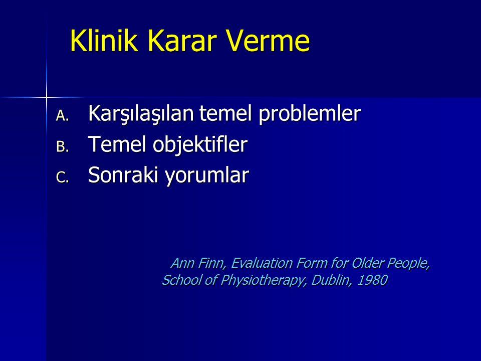 Klinik Karar Verme Klinik Karar Verme A.Karşılaşılan temel problemler B.