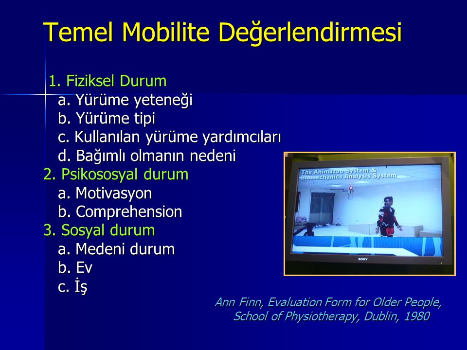 Temel Mobilite Değerlendirmesi 1.Fiziksel Durum 1.