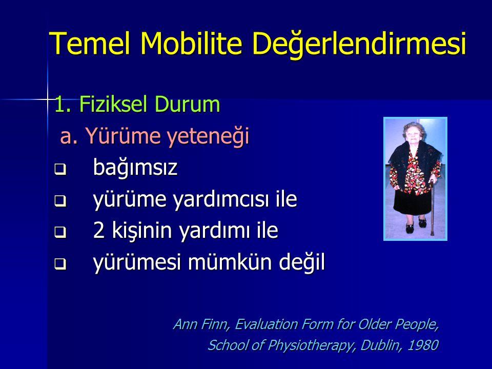 Temel Mobilite Değerlendirmesi Temel Mobilite Değerlendirmesi 1.
