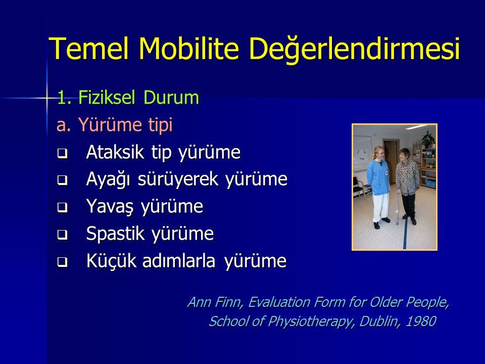 Temel Mobilite Değerlendirmesi 1.Fiziksel Durum a.