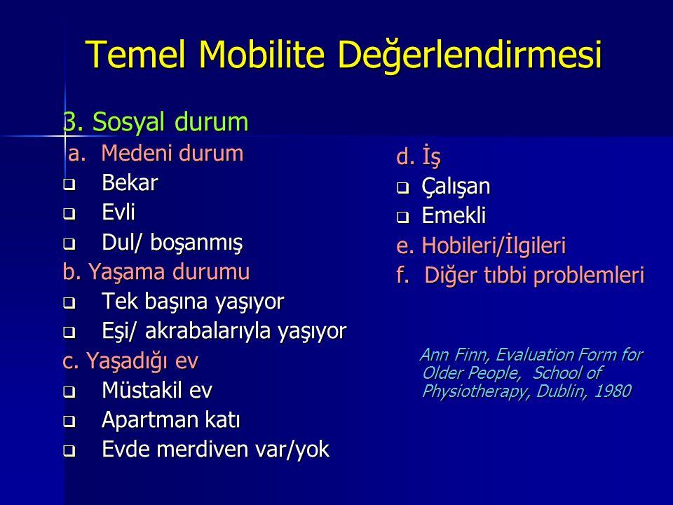 Temel Mobilite Değerlendirmesi 3.Sosyal durum a. Medeni durum a.
