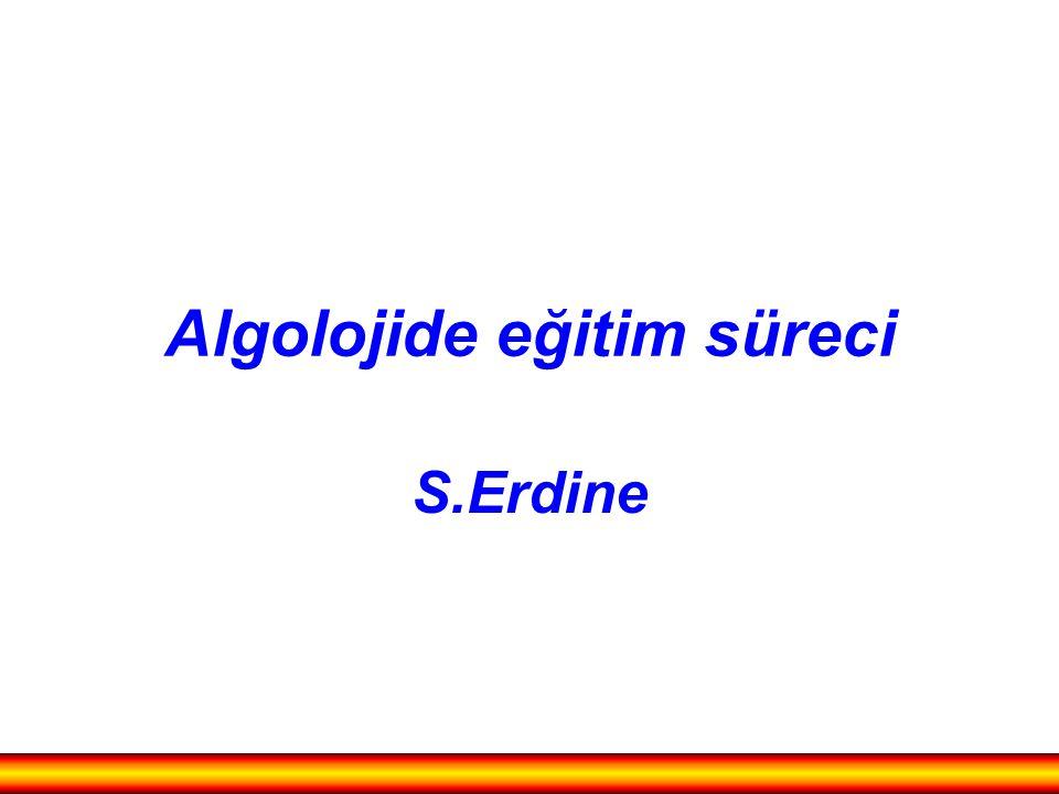Algolojide eğitim süreci S.Erdine