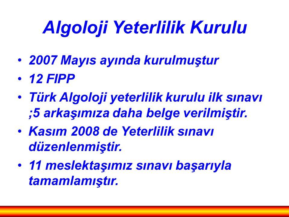Algoloji Yeterlilik Kurulu 2007 Mayıs ayında kurulmuştur 12 FIPP Türk Algoloji yeterlilik kurulu ilk sınavı ;5 arkaşımıza daha belge verilmiştir. Kası