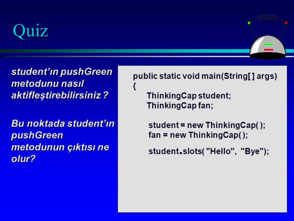 Quiz student'ın pushGreen metodunu nasıl aktifleştirebilirsiniz .