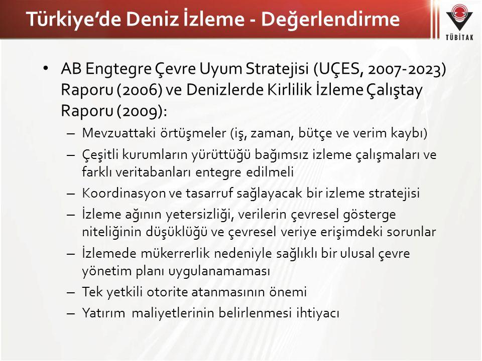 Türkiye'de Deniz İzleme - Değerlendirme AB Engtegre Çevre Uyum Stratejisi (UÇES, 2007-2023) Raporu (2006) ve Denizlerde Kirlilik İzleme Çalıştay Rapor