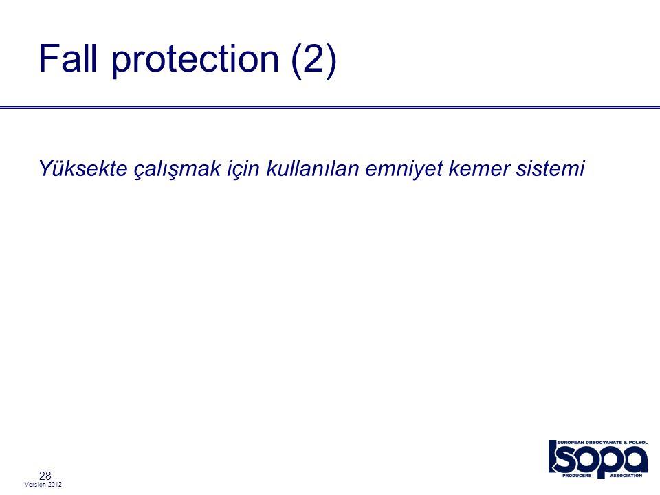 Version 2012 Yüksekte çalışmak için kullanılan emniyet kemer sistemi Fall protection (2) 28