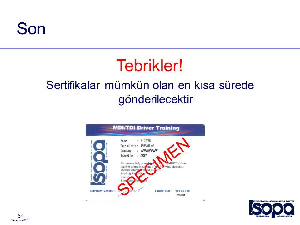 Version 2012 54 Son Tebrikler! Sertifikalar mümkün olan en kısa sürede gönderilecektir SPECIMEN