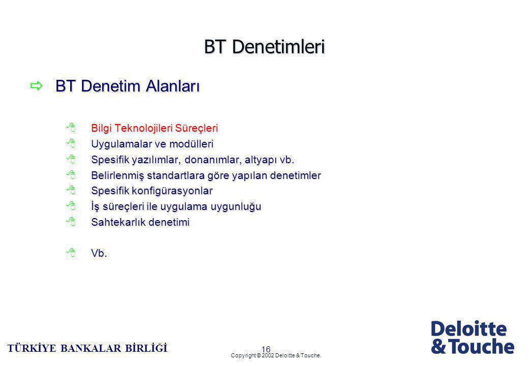 15 TÜRKİYE BANKALAR BİRLİĞİ Copyright © 2002 Deloitte & Touche.