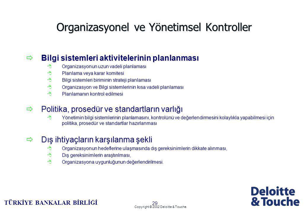28 TÜRKİYE BANKALAR BİRLİĞİ Copyright © 2002 Deloitte & Touche.