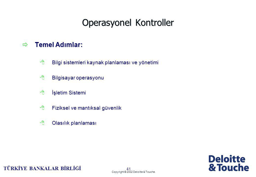 40 TÜRKİYE BANKALAR BİRLİĞİ Copyright © 2002 Deloitte & Touche.