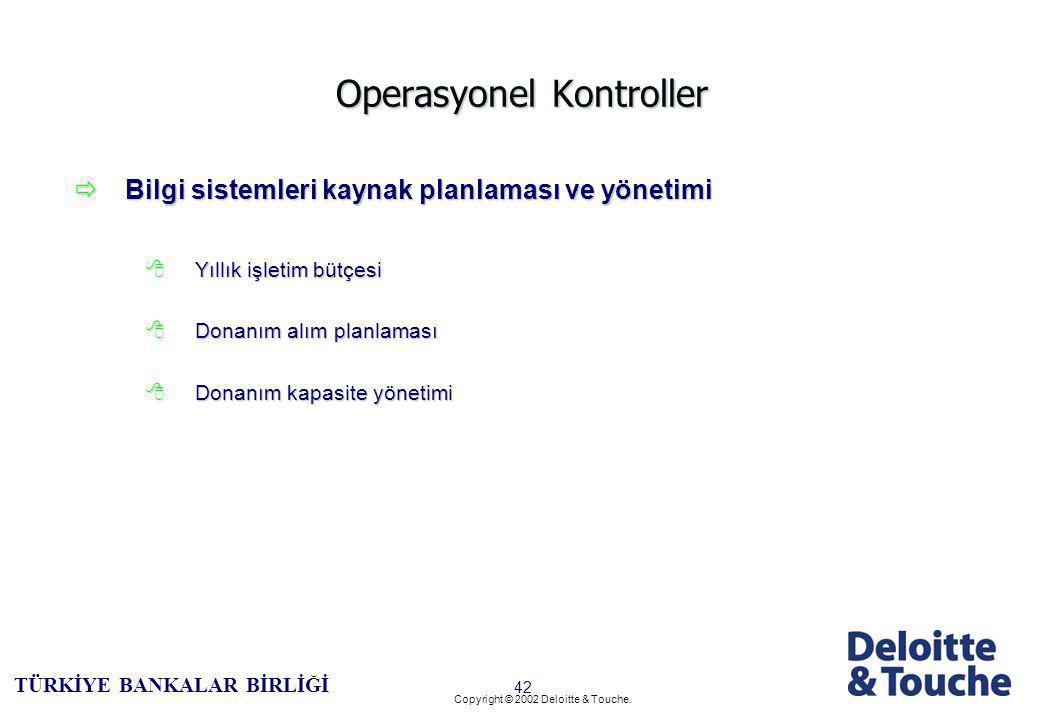 41 TÜRKİYE BANKALAR BİRLİĞİ Copyright © 2002 Deloitte & Touche.
