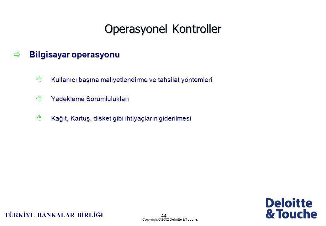 43 TÜRKİYE BANKALAR BİRLİĞİ Copyright © 2002 Deloitte & Touche.