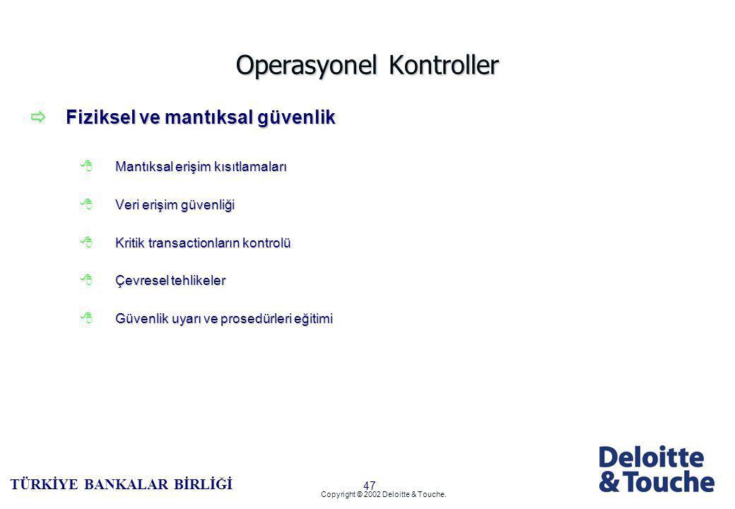 46 TÜRKİYE BANKALAR BİRLİĞİ Copyright © 2002 Deloitte & Touche.