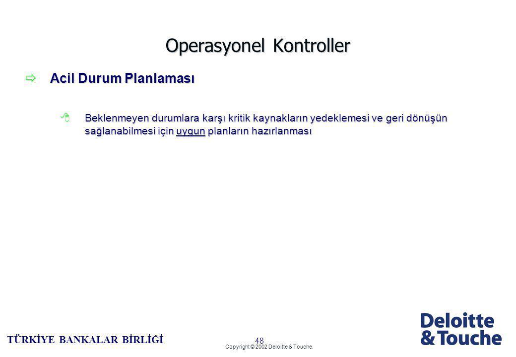 47 TÜRKİYE BANKALAR BİRLİĞİ Copyright © 2002 Deloitte & Touche.