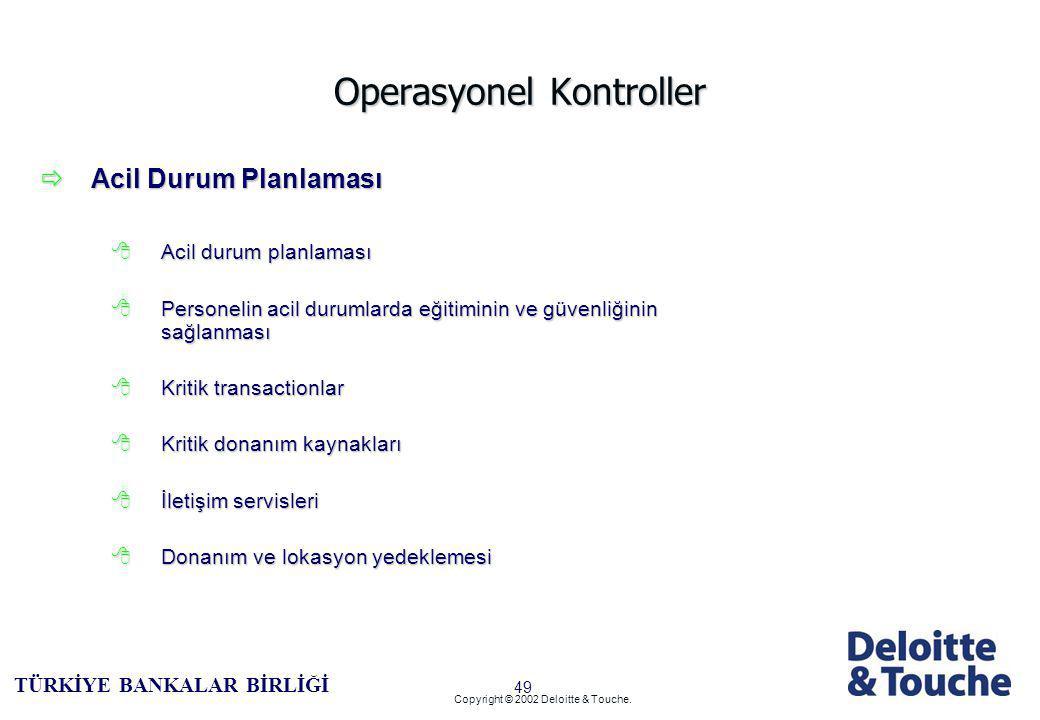 48 TÜRKİYE BANKALAR BİRLİĞİ Copyright © 2002 Deloitte & Touche.