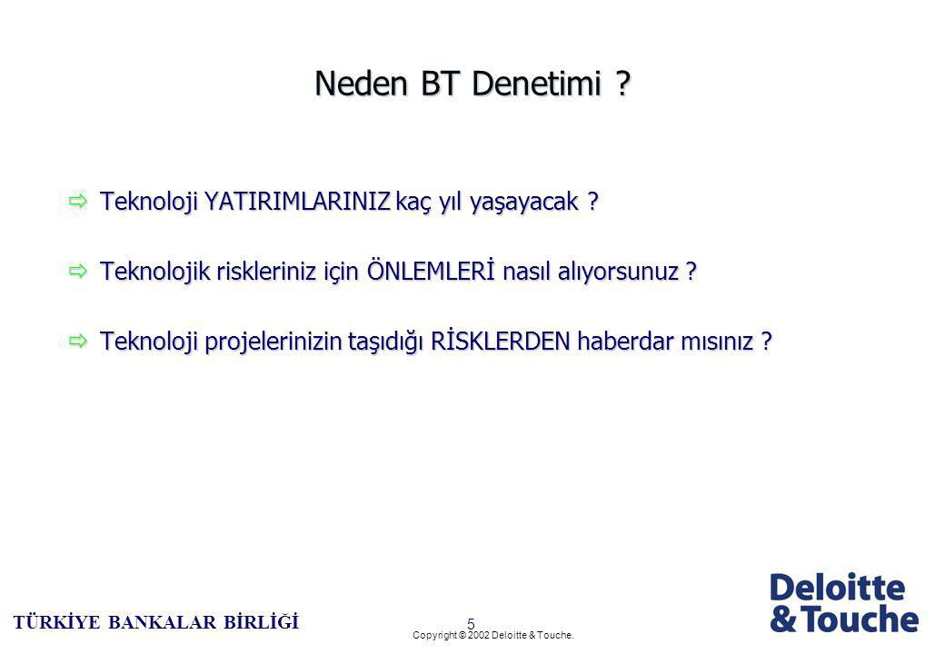 4 TÜRKİYE BANKALAR BİRLİĞİ Copyright © 2002 Deloitte & Touche.