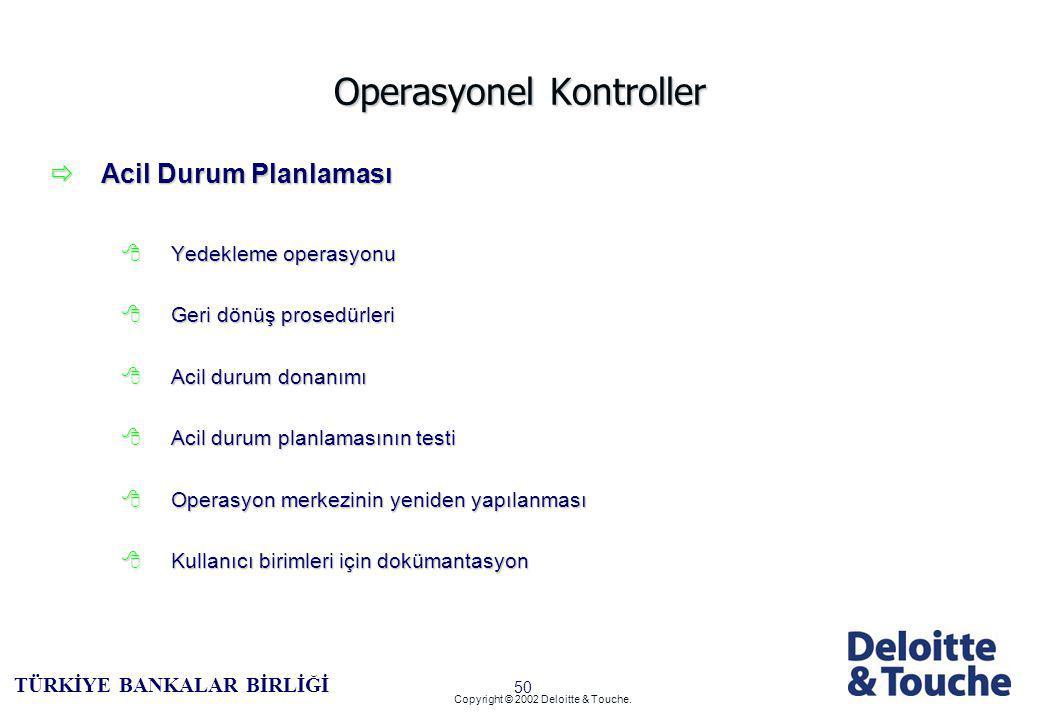 49 TÜRKİYE BANKALAR BİRLİĞİ Copyright © 2002 Deloitte & Touche.