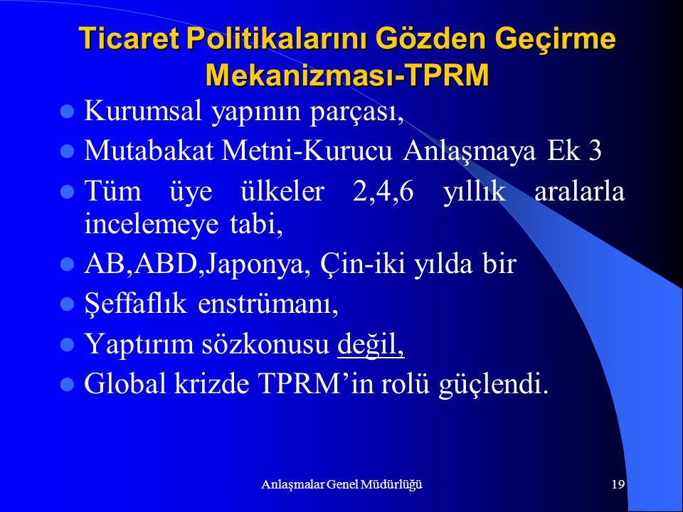 Anlaşmalar Genel Müdürlüğü19 Ticaret Politikalarını Gözden Geçirme Mekanizması-TPRM Kurumsal yapının parçası, Mutabakat Metni-Kurucu Anlaşmaya Ek 3 Tü
