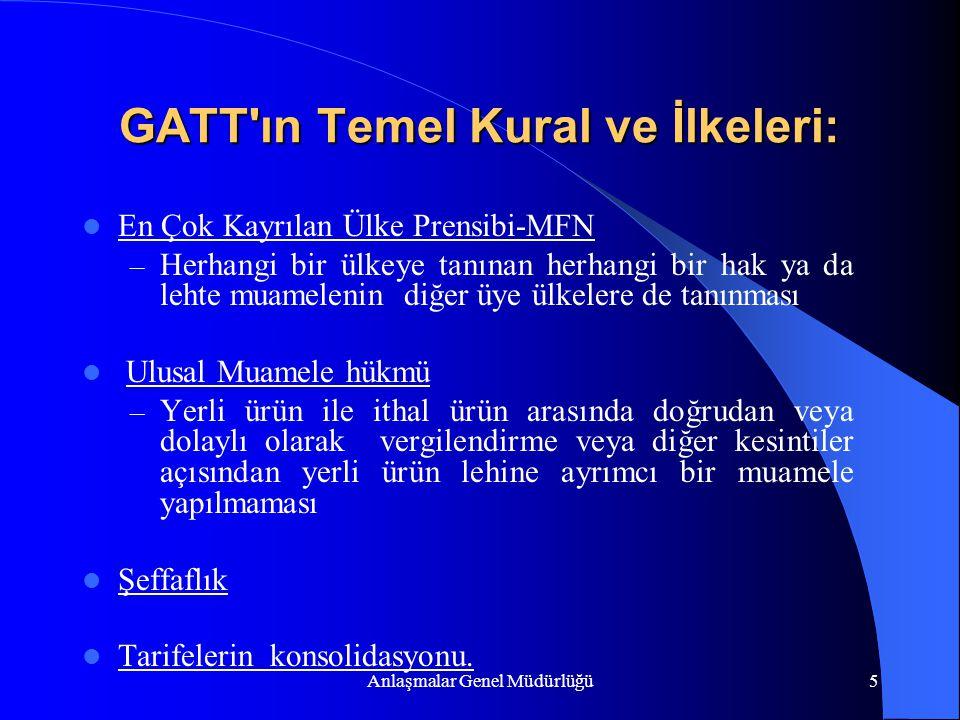 Anlaşmalar Genel Müdürlüğü5 GATT'ın Temel Kural ve İlkeleri: En Çok Kayrılan Ülke Prensibi-MFN – Herhangi bir ülkeye tanınan herhangi bir hak ya da le