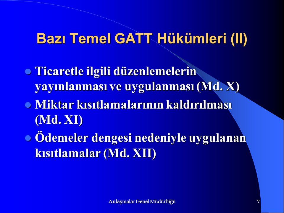 Anlaşmalar Genel Müdürlüğü7 Bazı Temel GATT Hükümleri (II) Ticaretle ilgili düzenlemelerin yayınlanması ve uygulanması (Md. X) Ticaretle ilgili düzenl