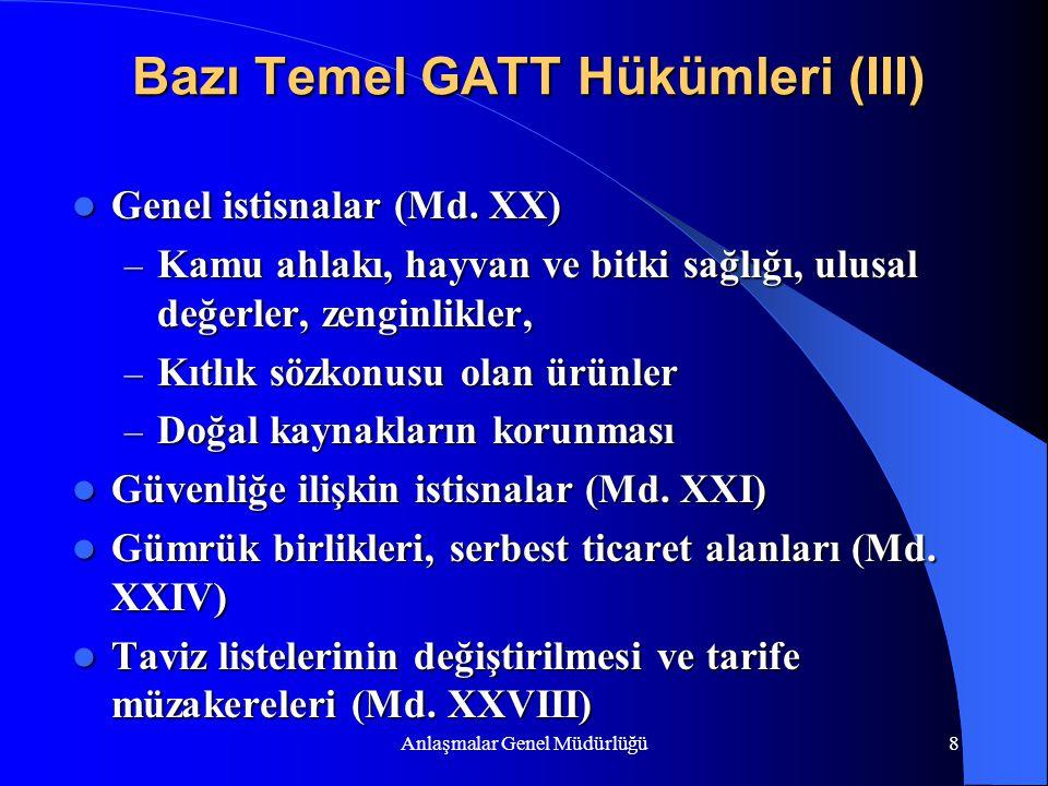 Anlaşmalar Genel Müdürlüğü8 Bazı Temel GATT Hükümleri (III) Genel istisnalar (Md. XX) Genel istisnalar (Md. XX) – Kamu ahlakı, hayvan ve bitki sağlığı