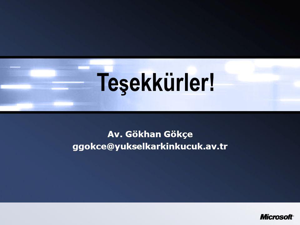 Av. Gökhan Gökçe ggokce@yukselkarkinkucuk.av.tr Te ş ekkürler!