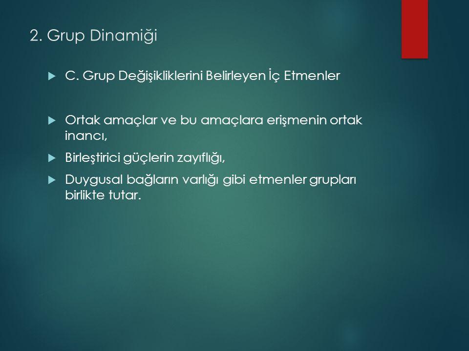 2.Grup Dinamiği  C.