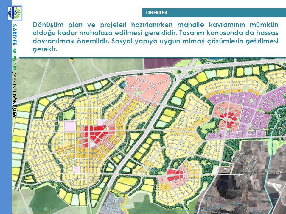 Dönüşüm plan ve projeleri hazırlanırken mahalle kavramının mümkün olduğu kadar muhafaza edilmesi gereklidir. Tasarım konusunda da hassas davranılması