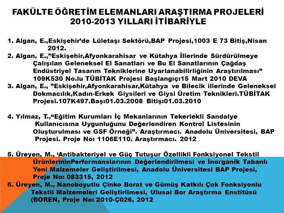 FAKÜLTE ÖĞRETİM ELEMANLARI ARAŞTIRMA PROJELERİ 2010-2013 YILLARI İTİBARİYLE 1.