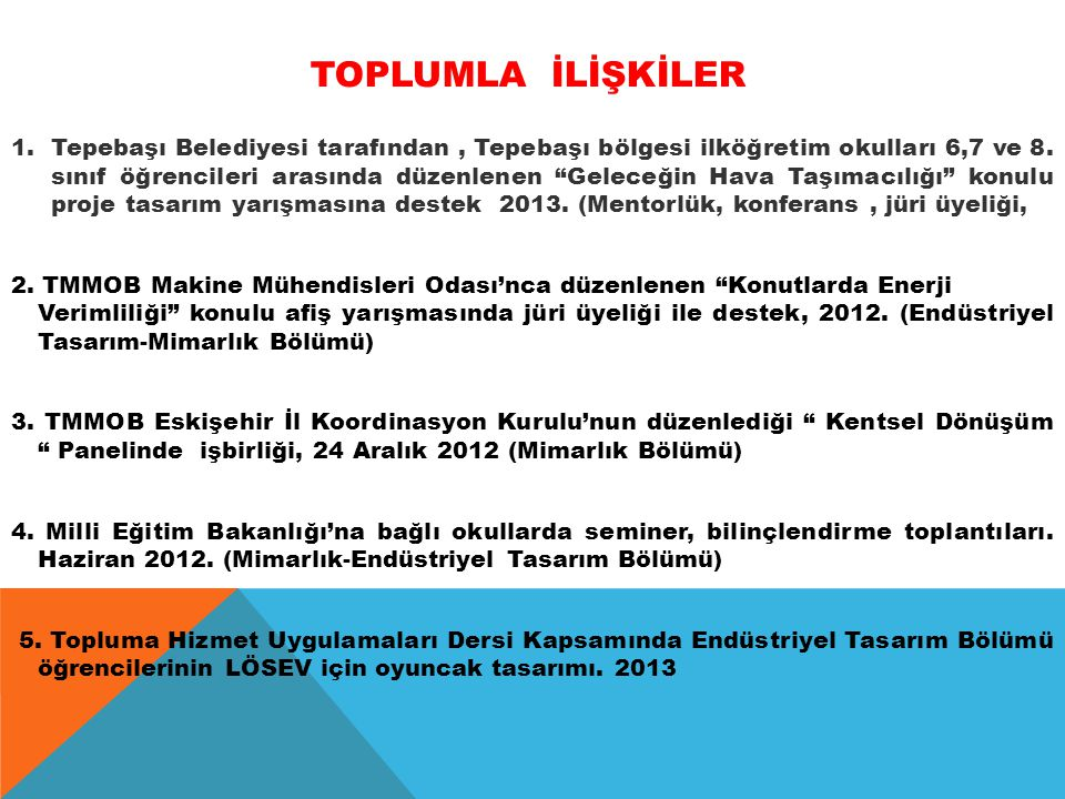 TOPLUMLA İLİŞKİLER 1.Tepebaşı Belediyesi tarafından, Tepebaşı bölgesi ilköğretim okulları 6,7 ve 8.