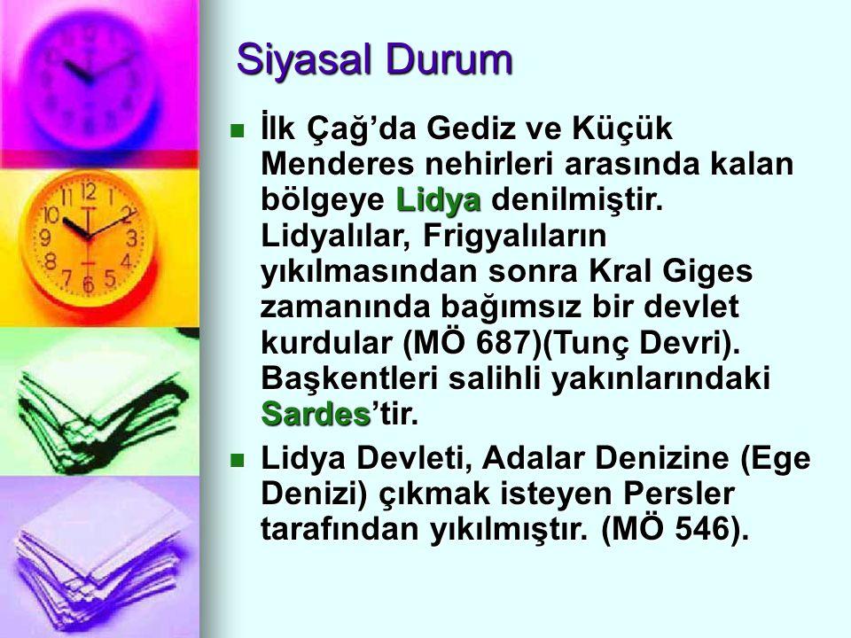 Siyasi Durum Lidya da üç kral hanedanı hüküm sürmüştür: Sırasıyla Atyadlar , Heraklidler ve Mermnadlar .