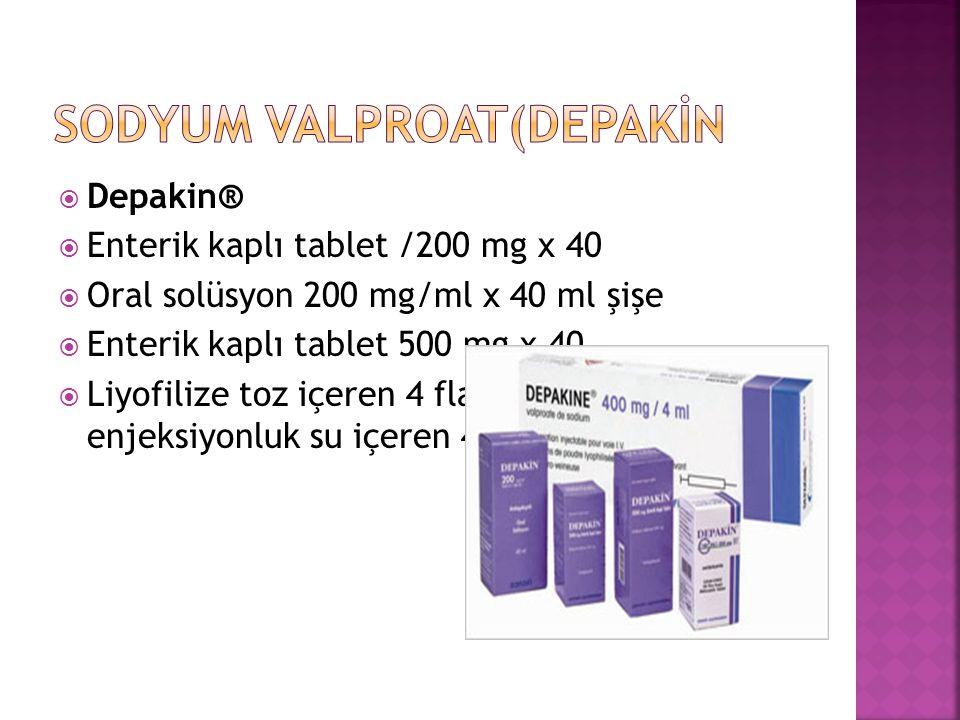  Depakin®  Enterik kaplı tablet /200 mg x 40  Oral solüsyon 200 mg/ml x 40 ml şişe  Enterik kaplı tablet 500 mg x 40  Liyofilize toz içeren 4 fla
