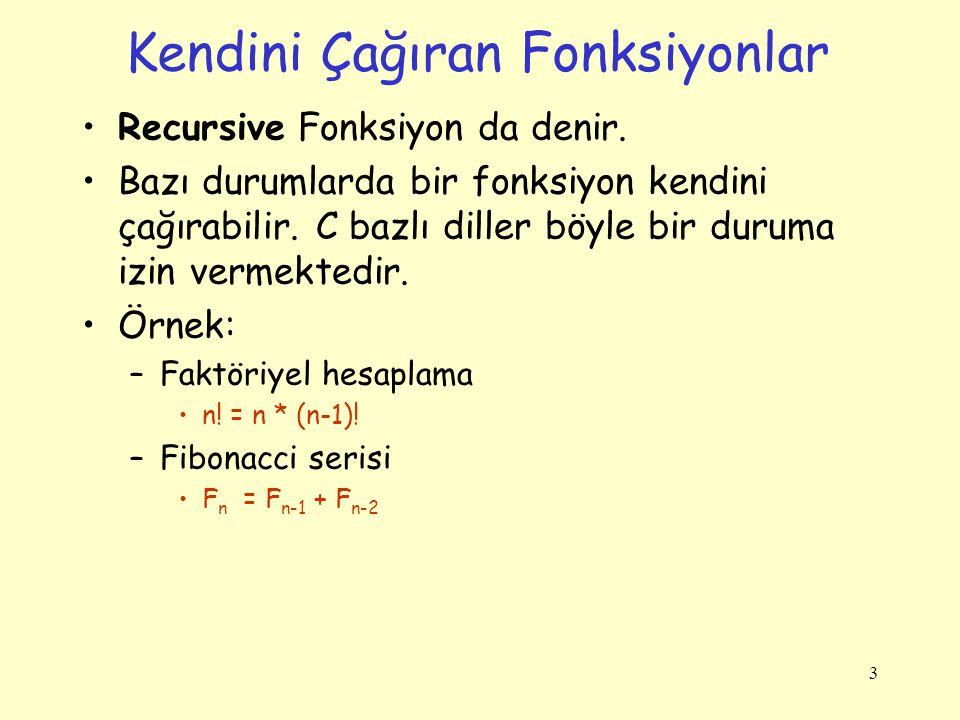 Recursive Fonksiyonların Bileşenleri Recursive fonksiyonların üç bileşeni vardır.
