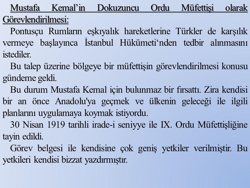 Mustafa Kemal'in Dokuzuncu Ordu Müfettişi olarak Görevlendirilmesi: Pontusçu Rumların eşkıyalık hareketlerine Türkler de karşılık vermeye başlayınca